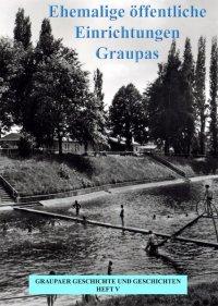 Heft 5: Ehemalige öffentliche Einrichtungen Graupas
