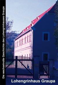 Die wechselvolle Geschichte des Lohengrinhauses Graupa